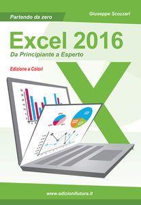 EXCEL 2016. DA PRINCIPIANTE A ESPERTO download PDF gratis italiano