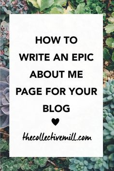 How to Write an Epic About Me Page: Your about me page is one of the most important pages on your blog. Not only is it one of the most popular pages, it's also the page that will make your audience fall in love with you. If you're writing your about me page for the first time, or want to spruce it up, make sure it's an epic one. This article is for you if you're a blogger, freelancer, entrepreneur or small business owner! Click the link to find out how. TheCollectiveMill...