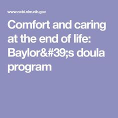 Comfort and caring at the end of life: Baylor's doula program