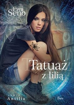 "Ewa Seno, ""Tatuaż z lilią"", JK, Łódź 2014. 281 stron"