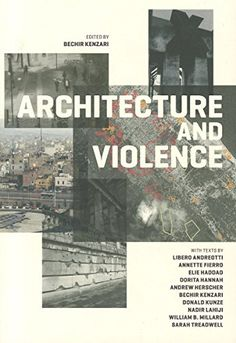Architecture and Violence by Bechir Kenzari http://www.amazon.com/dp/8492861738/ref=cm_sw_r_pi_dp_yZuZwb0VZJT0T