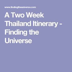 A Two Week Thailand Itinerary - Finding the Universe