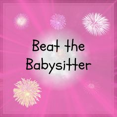 Going out tonight, first you have to play beat the babysitter. The aim of the game to get out before the kids know you are going out