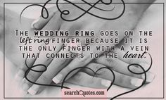 The #WeddingRing goes on the left ring finger because it is the only finger with a vein that connect to the Heart