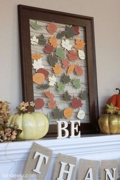 Gratitude Picture Frame. Great Idea to have everyone in the Family to write one thing they are thankful for and date it. Save them in a keepsake box, and do it every year as your kids grow! Have your Thanksgiving dinner guests do it also, great Tradition to start!