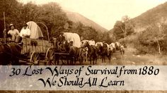 30 Lost Ways of Survival from 1880 We Should All Learn