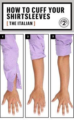 Proper way to cuff long sleeve shirts.