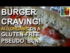 Burger Craving! Gluten-free                                Colorful Canary