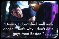 Danny, I don't deal well with anger. That's why I don't date guys from Boston. - Mindy, The Mindy Project Modern Family Funny, Modern Family Quotes, Kobe Bryant, A Funny, Hilarious, Joey Tribbiani, Adventure Quotes, Adventure Time, The Mindy Project