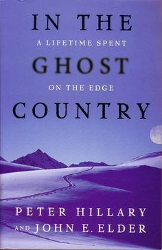 In The Ghost Country, Peter Hillary, John Elder    In the Antarctic summer of 1998-99, Peter Hillary and two companions skied to the South Pole, each man pulling a 440-pound sled 900 miles across some of the most forbidding country on earth. The plan was to complete the tragic journey of Captain Robert Falcon Scott, to the pole and back. But under the pressure of a relentless media spotlight, fatal team chemistry, and food and fuel stores, the expedition fragmented into hostile isolation.