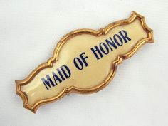 adorable vintage Maid of Honor pin