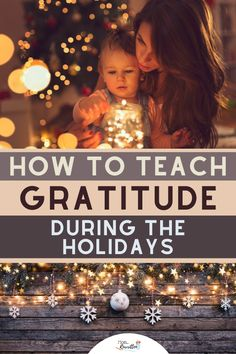 "If you're concerned about raising ""ungrateful brats"" these 7 practical tips will help instill thankfulness and gratitude during the holiday season and all year-round. Teach gratitude and thankfulness in kids to develop empathy and encourage a more blessed and happy holiday for the entire family. #HolidayTraditions #Christmas #Gratitude #Thankfulness #Holidays #PositiveParenting #Parenting #ParentingTips"
