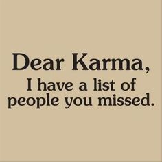 """They say """"KARMA""""is a BITCH. Yet waiting for KARMA to come is a BITCH. Sure takes a long' time for it to get to the ones who soo deserve it! Funny Famous Quotes, Funny Images With Quotes, Funny Quotes For Teens, Funny Quotes About Life, Jokes Quotes, Me Quotes, Funny Pictures, Golf Quotes, Funny Life"""