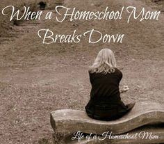 """""""When a Homeschool Mom Breaks Down""""   If you feel the pressure to perform as a perfect homeschooling mother, this post is for you. Understanding that you don't have to be perfect or have it all together will help you find joy and not break under the load of your own expectations."""