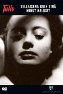 The Way You Wanted Me (Sellaisena kuin sina minut halusit). Finland. Marie-Louise Fock, Ture Ara, Kunto Karapaa. Directed by Teuvo Tulio. 1944