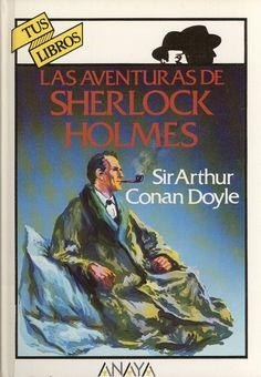 "Arthur Conan Doyle: ""Las aventuras de Sherlock Holmes. Anaya."