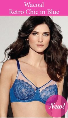 "Just in: ""Retro Chic"" by Wacoal in a beautiful blue color for summer. This beautiful, Chantilly lace bra promises to fit like a glove and make you feel like a million bucks."