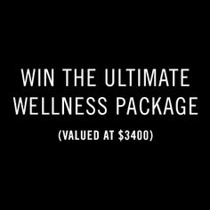 Win The Ultimate Wellness Package