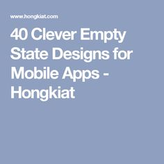 40 Clever Empty State Designs for Mobile Apps - Hongkiat