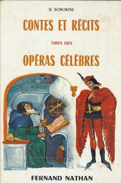 école : références: D. Sorokine, Contes et Récits tirés des Opéras célèbres (1964)