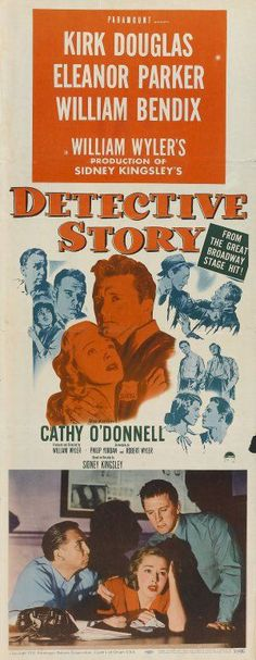 DETECTIVE STORY (1950) - Kirk Douglas - Eleanor Parker - William Bendix - Cathy O'Donnell - Based on play by Sidney Kingsley - Directed by William Wyler - Paramount - Insert movie poster.