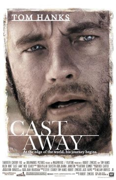 Tom Hanks in Castaway - Love this movie ! And when you need someone to talk to let it be Spalding !!!