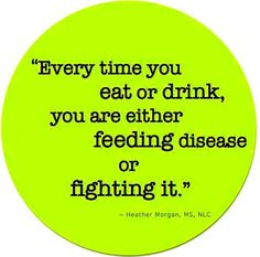 Every time you eat or drink, you are either feeding disease or fighting it. #motivation #quote #health