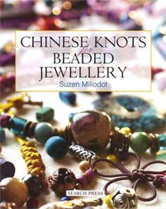 Chinese Knots for Beaded Jewellery - Suzen Millodot. - Daedalus Books Online