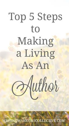 Top 5 Steps to Making a Living As An Author