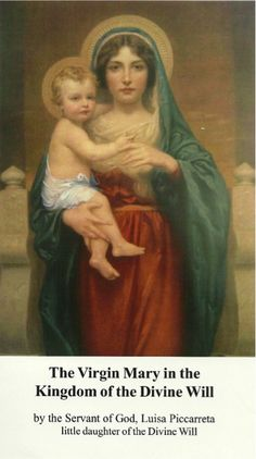 The Virgin Mary in the Kingdom of the Divine Will by the Servant of God, Luisa Piccarreta little daughter of the Divine Will for private use only Meditations for the Month of May, for the … Divine Mother, Blessed Mother Mary, Blessed Virgin Mary, Madonna Art, Madonna And Child, Religious Pictures, Jesus Pictures, Religious Icons, Religious Art