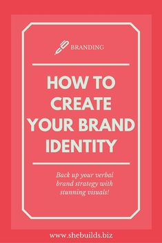 How to Create Your Brand Identity and Back up Your Verbal Strategy with Stunning Visuals
