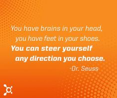 Steer yourself towards Orange Zone, and oh the places you'll go (and the results you'll see).