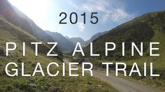 Pitz Alpine Glacier Trail 2015 - Race Video from an Athlete Perspective! #pagt15 #DachTirols