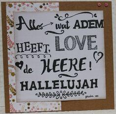 Gemaakt door Joke # tekst gestempeld met de Eline's handlettering stamps # Alles wat adem heeft love de Heere