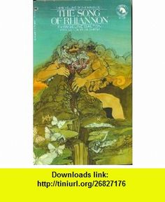 The Song of Rhiannon (The Welsh Mabinogi, Volume 3) Evangeline Walton, Lin Carter ,   ,  , ASIN: B000G6Q36I , tutorials , pdf , ebook , torrent , downloads , rapidshare , filesonic , hotfile , megaupload , fileserve