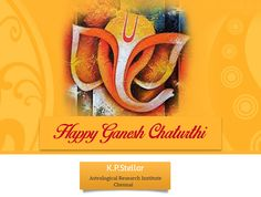 A very Happy and Prosperous #GaneshChaturthi from K P Stellar Astrological Research Institute Chennai.