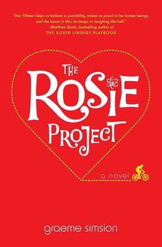 The Rosie Project - the tale of a socially awkward genetics professor who has an orderly process of finding a wife but then falls for a woman who fits none of his carefully selected criteria.