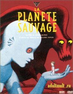 Дикая планета / La Planete Sauvage / Fantastic Planet