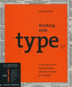 Thinking with Type — E.Lupton — Princeton Architectural Press — NY, 2010. — A critical guide for designers, writers, editors and students.