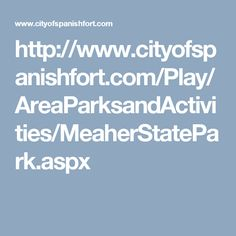 http://www.cityofspanishfort.com/Play/AreaParksandActivities/MeaherStatePark.aspx