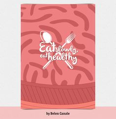 Eat slowly, eat healthy. A PSA for stressed creatives. - Artista: Juliana Rojas