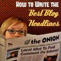 How to Write the Best Blog Headlines - Tips and Tricks