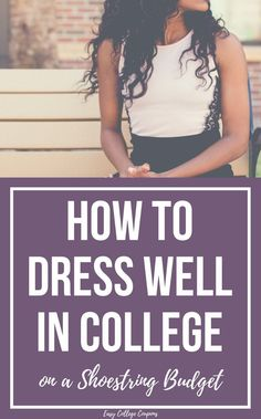 College Budget Tips | Frugal Shopping | Clothing, Clothes | College Student Budget | Shopping | Saving Money | Save Money | Fashion Tips | College Outfit Ideas for Women |
