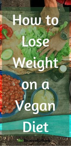 Are you looking to a vegan diet to lose weight? Read these tips to make sure you are successful.