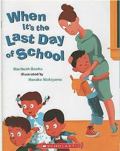 Getting Ready for the last day of School with Picture Books!