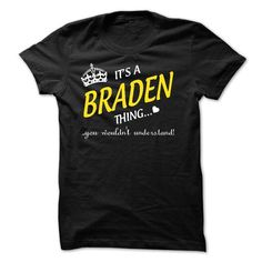 Its A BRADEN Thing..! - #mens shirts #fitted shirts. CHEAP PRICE:  => https://www.sunfrog.com/Names/Its-A-BRADEN-Thing-10137529-Guys.html?id=60505