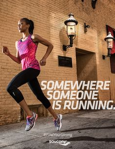 Somewhere someone is running. #FindYourStrong