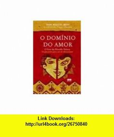 O Dominio Do Amor (9788571236837) Don Miguel Ruiz , ISBN-10: 8571236836  , ISBN-13: 978-8571236837 ,  , tutorials , pdf , ebook , torrent , downloads , rapidshare , filesonic , hotfile , megaupload , fileserve