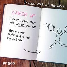 Não desanime, aprender inglês é mais simples que parece. Cheer up!  #PhrasalVerbs #Engoo #LearnEnglish Cheer You Up, News, Learning English, Simple