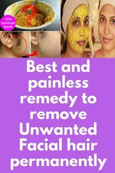 Best and painless remedy to remove Unwanted Facial hair permanently Unwanted facial hair is a great nuisance for every woman, and its removal can be very painful and uncomfortable and cause a rash and an irritation. And, of course it costs. The face is a very gentle part of the body and has to be treated with great care. So the remedy I am talking …